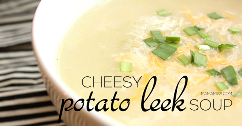 Yummy & cheesy potato leek soup from @mamamissblog