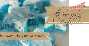 4th Of July Homemade Gummi Candy #gummies #the4th #candy