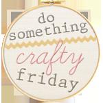 Do Something Crafty Firday