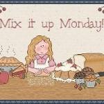 Mix It Up Monday