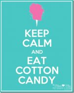keep calm art: Cotton Candy