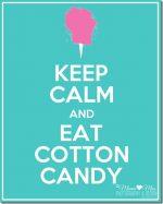 keep calm art: Cotton Candy