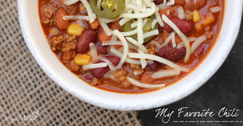 My Favorite Chili | Mama Miss #chili #fall #quickmeal