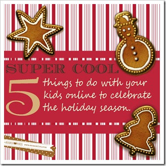 5 things online to do with kids at Christmas {mama♥miss} ©2012