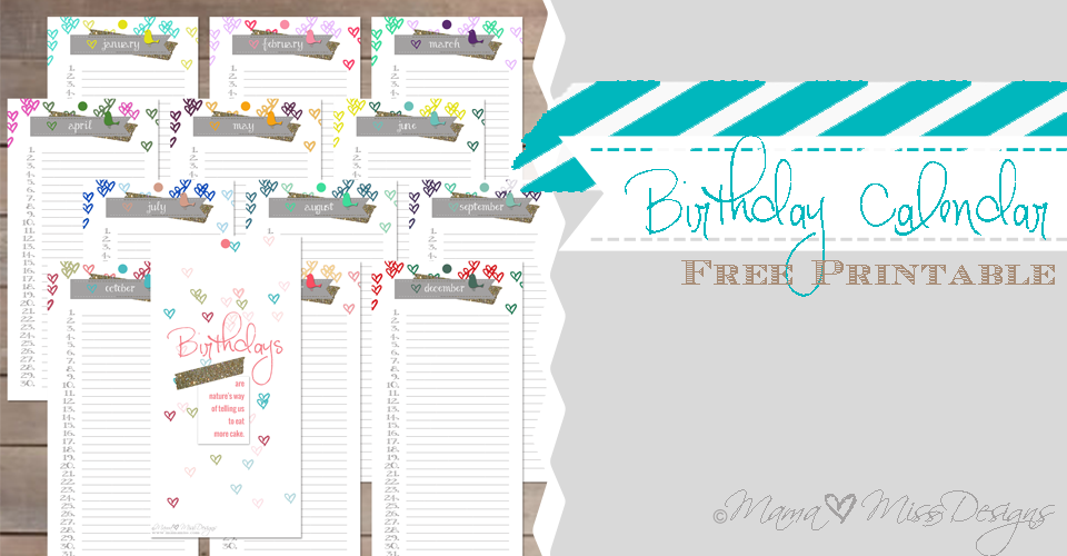Birthday Calendar - Custom Designed Free Printable by mama♥miss