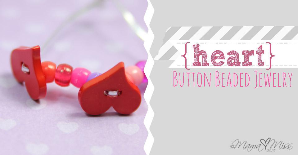 Heart Button Beaded Jewelry - mama♥miss