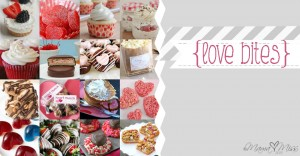 {Love Bites} Valentines Day Treats https://www.mamamiss.com ©2013