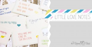 Little Love Notes - Custom Designed Free Printables http://www.mamamiss.com ©2013
