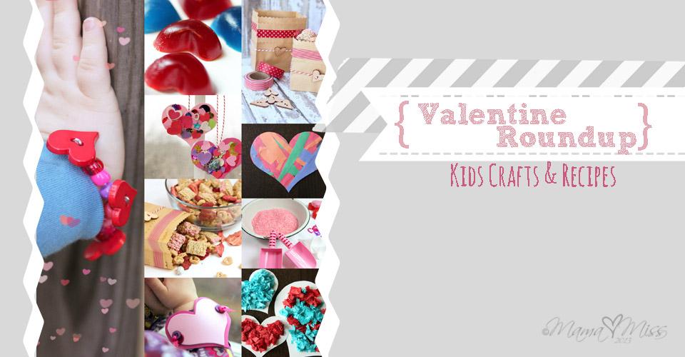 Valentine Roundup Kids Crafts & Recipes https://www.mamamiss.com ©2013