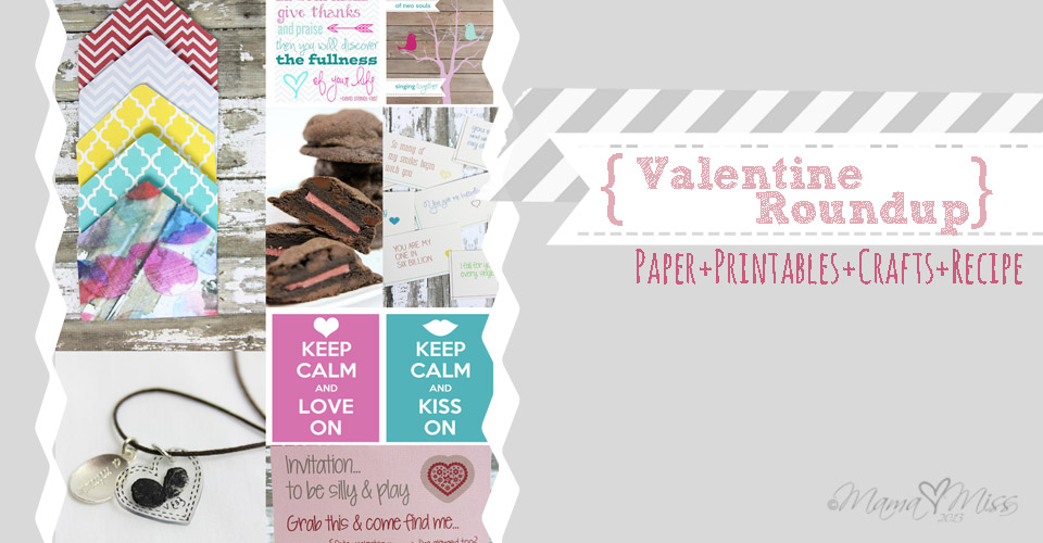 Valentine Roundup {Paper+Printables+Crafts+Recipe} https://www.mamamiss.com ©2013