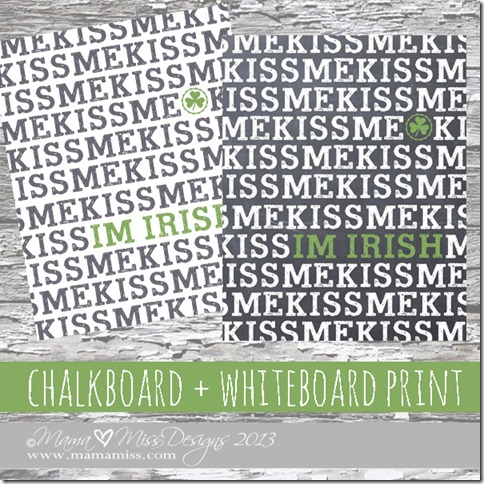 Kiss Me I'm Irish - Chalkboard/Whiteboard Print https://www.mamamiss.com ©2013
