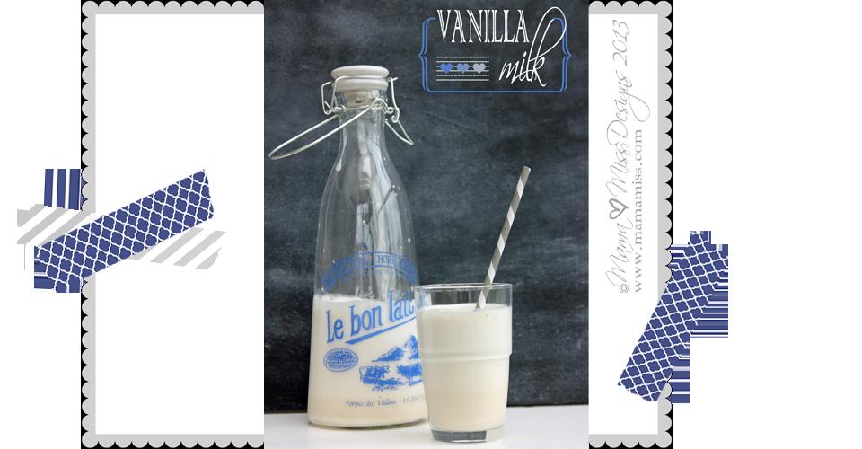 Vanilla Milk @mamamissblog #milk #funfood #kids