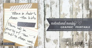 motivational monday: Graphic Print {choose the kids}