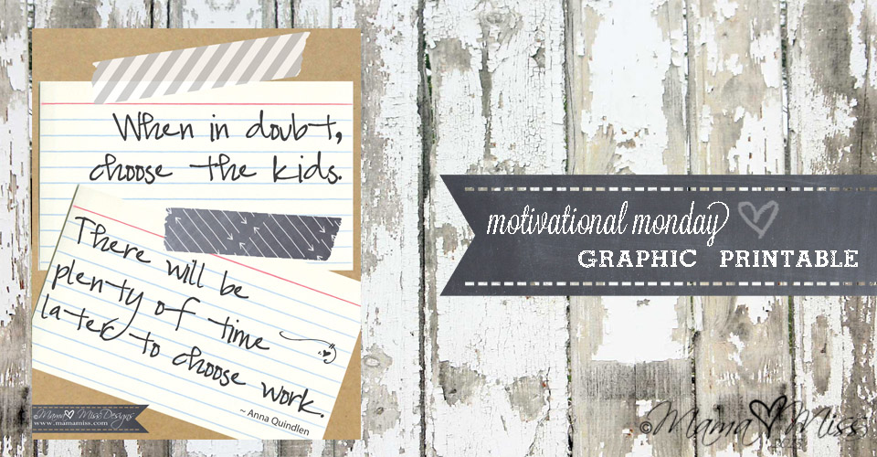 Choose The Kids Quote #quote #childhood https://www.mamamiss.com ©2013