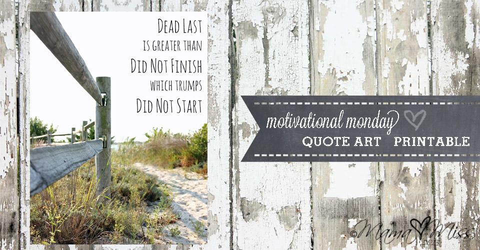 motivational monday: Quote Art {dead last} @mamamissblog #quote #running