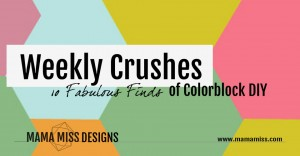 fave friday: Crushes Of The Week – Color Block DIY