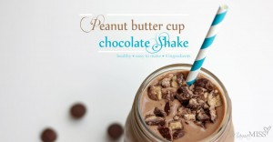 Peanut Butter Cup Chocolate Shake | Mama Miss #healthy #shake #chocolate #peanutbutter