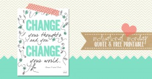 motivational monday: Graphic Print Quote – Change Your Thoughts