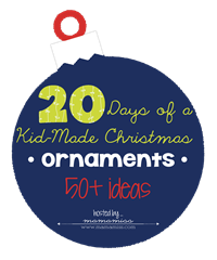 20 Days of a Kid-Made Christmas: Ornaments