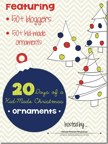 20 Days of a Kid-Made Christmas: Ornaments @mamamissblog