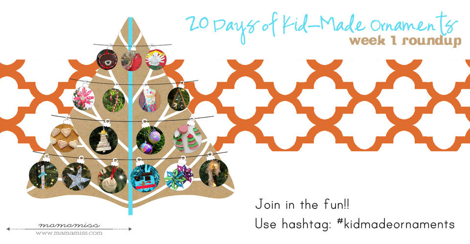 20 Days of a Kid-Made Ornaments Week 1 | @mamamissblog #kidmadeornaments #kidmadechristmas