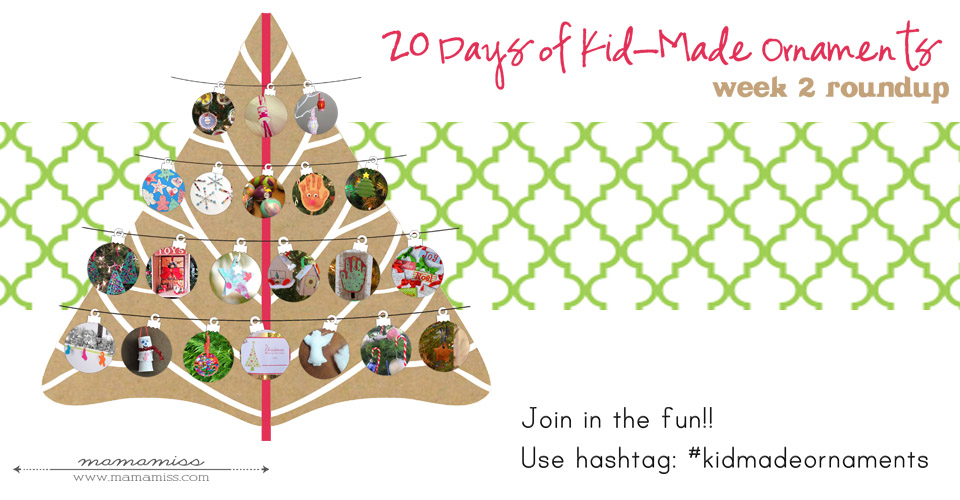 20 Days of Kid-Made Ornaments: week 2 | @mamamissblog #kidmadeornaments #kidmadechristmas
