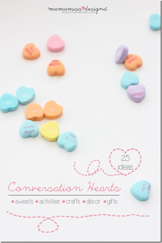 Conversation Hearts - 25 decor, sweets, crafts & activities | @mamamissblog  #valentinesday #conversationhearts #freeprintables