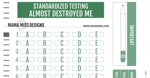 Standardized Testing Almost Destroyed Me