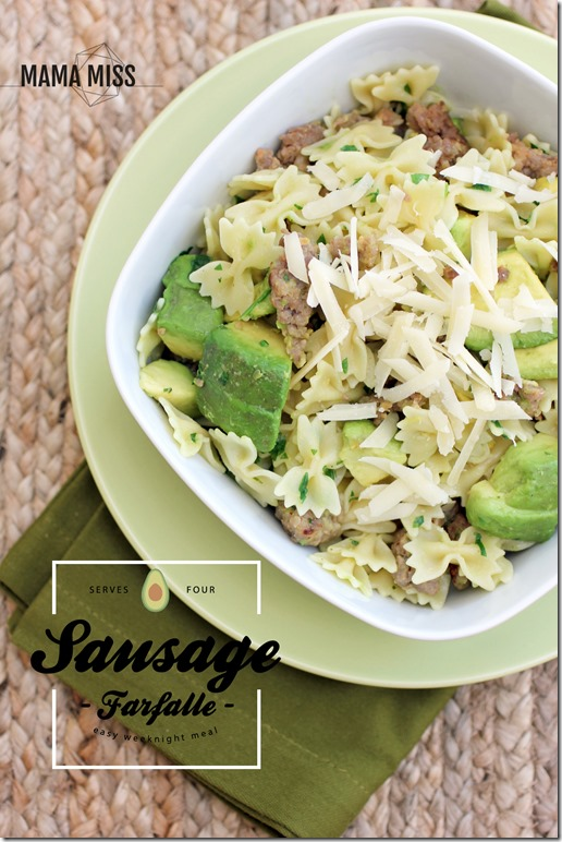 Farfalle with Sausage, Avocado, and Parmesan   @mamamissblog #easyweeknightmeal #pasta