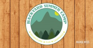 summer fun: Backyard Summer Camp