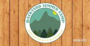 Backyard Summer Camp eBook | @mamamissblog #summercamp #adventure #camp