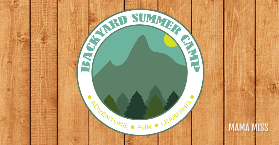 Backyard Summer Camp eBook | @mamamissblog #summercamp #adventure #camp