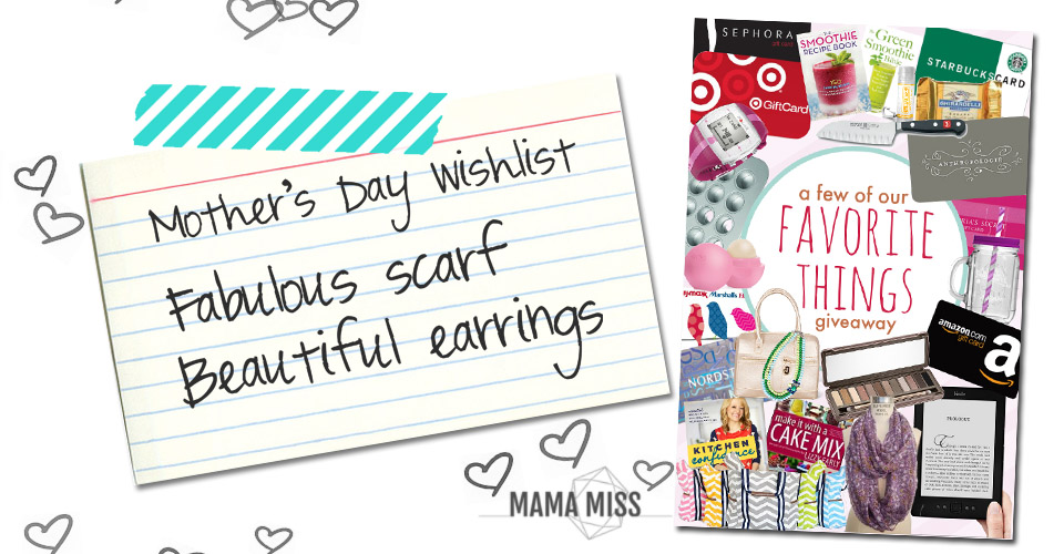 A Few of Our Favorite Things Giveaway | @mamamissblog #freebies #MothersDay
