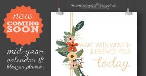 Mid-Year Calendar & Blogger Planner COMING SOON | @mamamissblog #bloggerplanner #seo #calendar