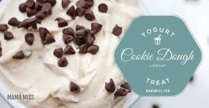 Cookie Dough Yogurt | @mamamissblog #cookiedough #sweettreats #healthysnack