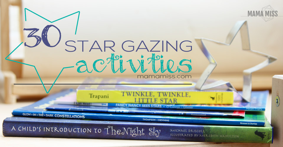 30 Best Star Gazing Activities | @mamamissblog #starrynight #constellation #diy