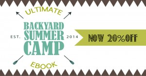 Ultimate Backyard Summer Camp – Summer Discount!
