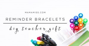 diy classroom: Reminder Bracelets | @mamamissblog #teachergift #backtoschool #sharpie #diy