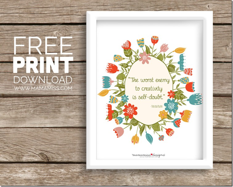 Sylvia Plath Quote - free print!  Download it & slap it in a frame!!  | @mamamissblog #freeprintable #quotelove