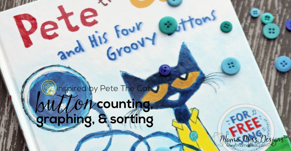 Inspired by Pete The Cat - Button Counting, Graphing, and Sorting with FREE PRINTABLE! | @mamamissblog ‪#‎vbcforkids‬ #bookactivities