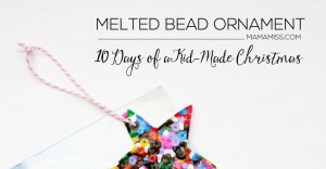 10 Days of a Kid-Made Christmas – Melted Bead Ornament