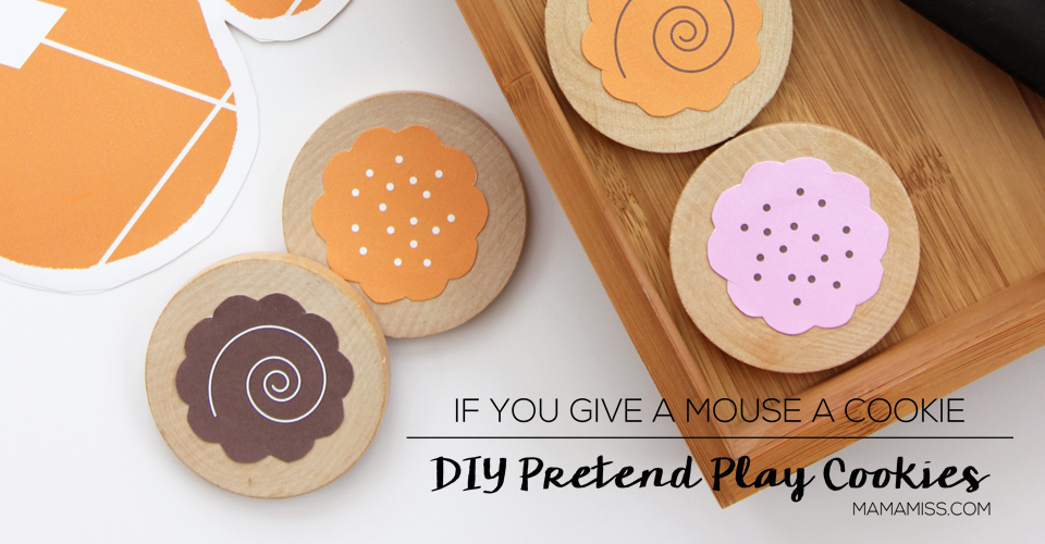 Read & Play - If You Give a Mouse a Cookie, DIY Pretend Play Cookies @mamamissblog