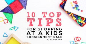 Top 10 Tips For Shopping At A Kids Consignment Sale