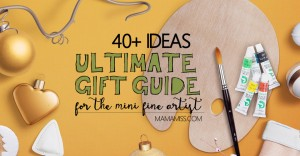 Ultimate Gift Guide for the Mini Fine Artist