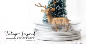 10 Days of a Kid-Made Christmas – Vintage Inspired Jar Ornament