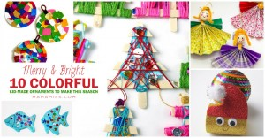 MERRY AND BRIGHT – 10 colorful kid-made ornaments