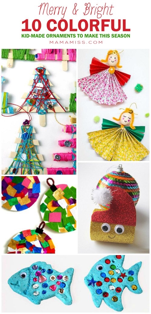 MERRY AND BRIGHT – 10 colorful kid-made ornaments to make your season THAT much brighter! @mamamissblog