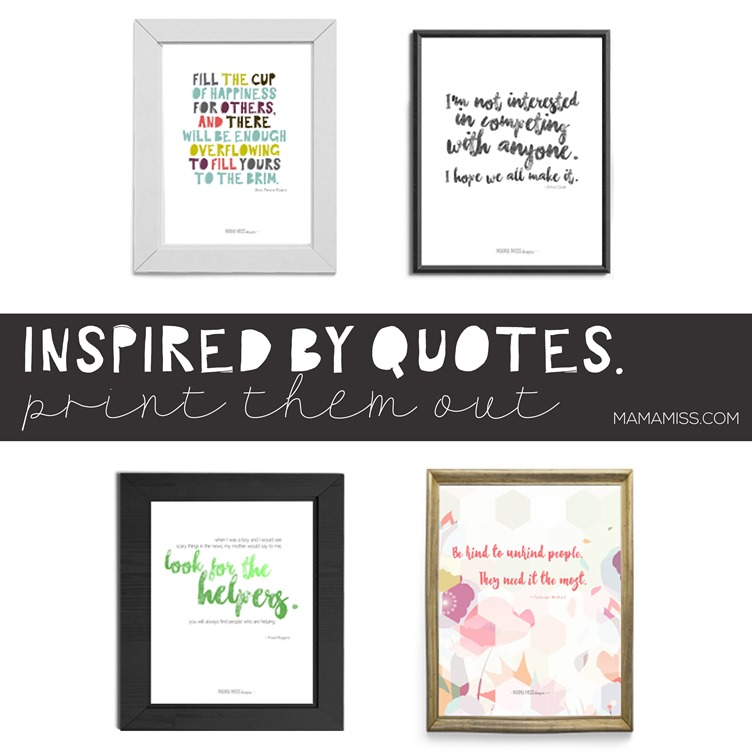 Four Quotes To Inspire You! They are ready to frame - just print them out & add them to your gallery wall. From @mamamissblog