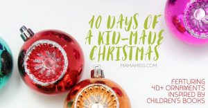 10 Days Of A Kid-Made Christmas 2016