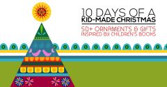 10 Days Of Christmas – Kid Made Ornaments and Gifts